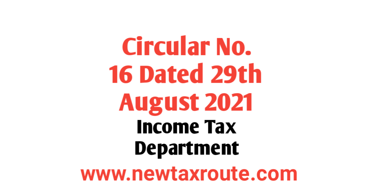 Circular No. 16/2021 Dated 29.08.2021 of Income Tax