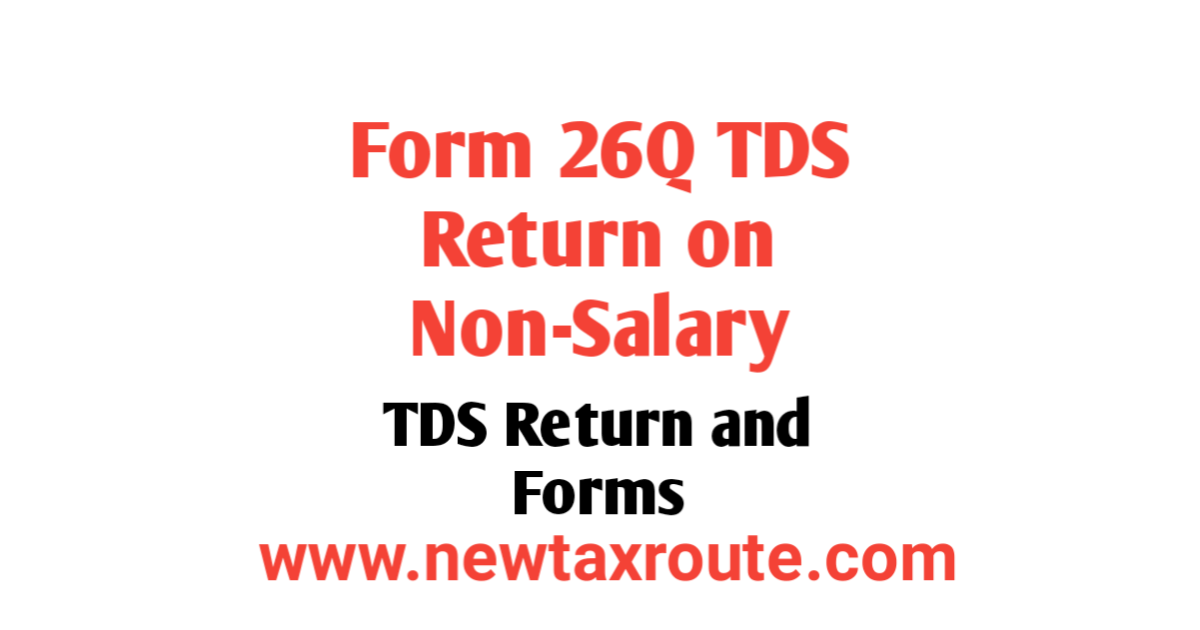 Form 26Q TDS Return filing for Non-Salary Deduction