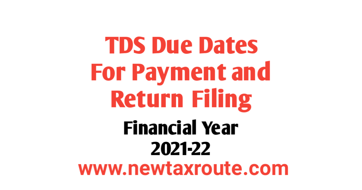 TDS Due Date For FY 2021-22