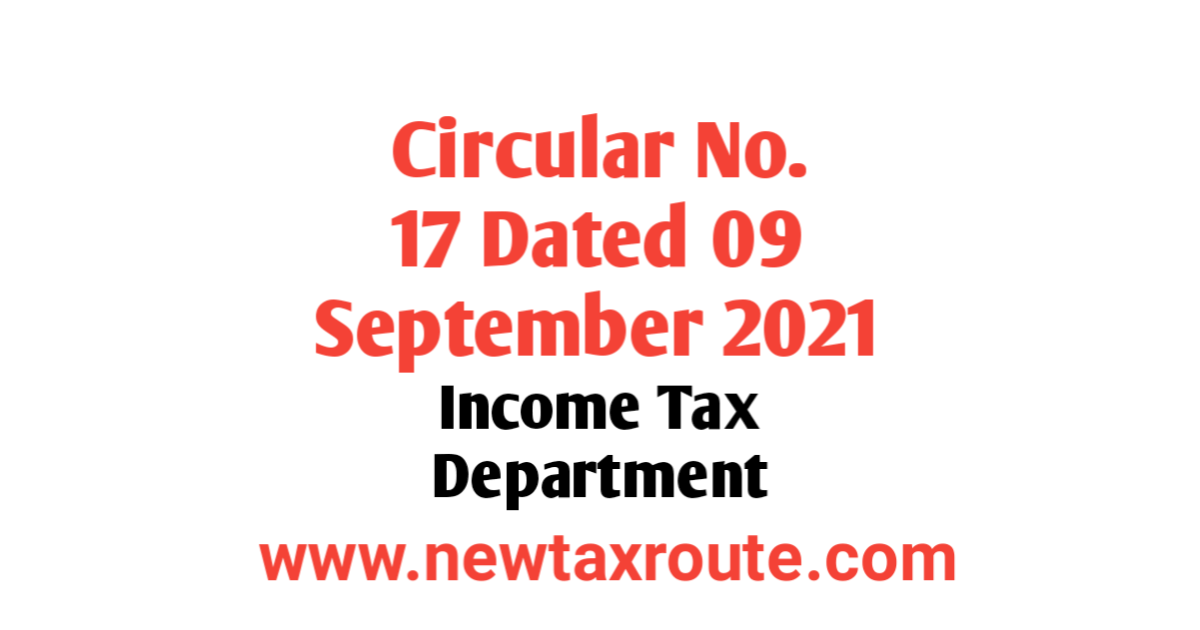 Circular No. 17/2021 Dated 09.09.2021 of Income Tax